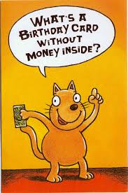 what u0027s a birthday card without money inside ridiculous greeting