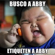 Abby Meme - busco a abby etiqueten a abby fat chinese kid meme generator