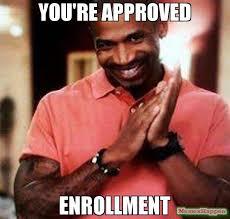 Approved Meme - you re approved enrollment meme stevie j 58868 page 5