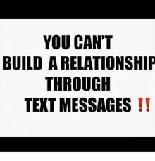 Memes About Texting - you cant build a relationship through text messages meme on sizzle