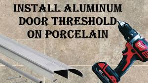 Exterior Door Threshold Replacement by How To Install Aluminum Door Threshold On Porcelain Tile Youtube