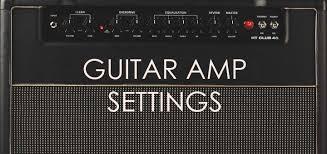 fender mustang 2 presets guide to guitar amp settings guitar gear finder