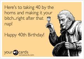 birthday ecards for him 40th birthday ecards for him loading wally designs 40th birthday