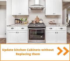how to update kitchen cabinets without replacing them how to update kitchen cabinets without replacing them guide