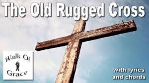 Song Lyrics Old Rugged Cross The Old Rugged Cross With Lyrics And Chords Youtube