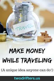 how to make money traveling images A unique way to make money while traveling png