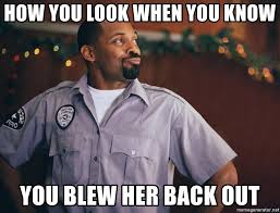 You Blew It Meme - how you look when you know you blew her back out mike epps1 meme