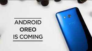 android htc htc reveals android 8 0 oreo timeline for htc u11 u ultra and htc