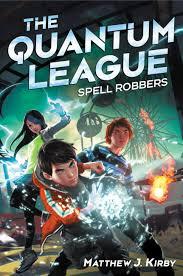 quantum league book 1 spell robbers kirbside