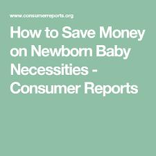 newborn baby necessities how to save money on newborn baby necessities baby necessities