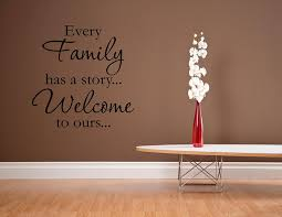 amazon com every family has a story welcome to ours 0230 amazon com every family has a story welcome to ours 0230 vinyl wall decals quotes sayings home kitchen