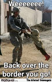 Funny Military Memes - back over the border you go funny military meme pmslweb