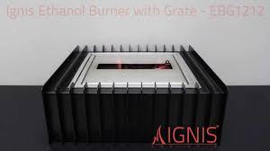 ignis ethanol fireplace grate ebg1212 youtube