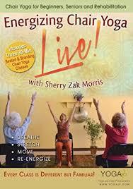 Armchair Yoga For Seniors Amazon Com Live Trio Energizing Chair Yoga Dvd With Sherry Zak