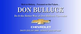 Vehicle Bill Of Sale Nc by Don Bulluck Chevrolet In Rocky Mount Serving Wilson Raleigh Nc