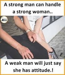 Strong Woman Meme - dopl3r com memes a strong man can handle a strong woman a
