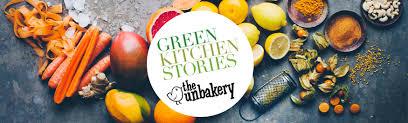 Green Kitchen Storeis - green kitchen stories at the unbakery u2013 little bird organics