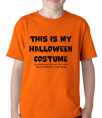 halloween tees for kids this is my halloween costume the guy who banged your mom kids t shirt