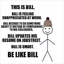 Meme Creator Be Like Bill - meme creator this is bill bill is feeling unappreciated at work