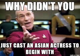 Scarlett Johansson Memes - they were going to use cg to make scarlett johansson look asian in