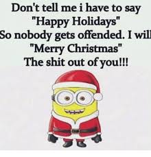 don t tell me ihave to say happy holidays so nobody gets offended