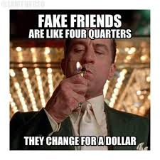 Fake Friends Memes - image result for fake friend memes things i want to say to