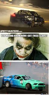 Drift Meme - joker about drifting real drift cars have scars by wojciech27