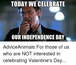 Independence Day Movie Meme - 25 best memes about today we celebrate our independance day