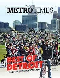 metro times best of detroit 2016 042716 by euclid media group issuu