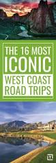 best 25 west coast road trip ideas on pinterest pacific car