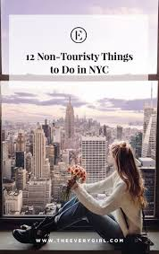 the top 12 non touristy things to do in nyc the everygirl