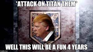Funny Attack On Titan Memes - image tagged in attack on titan memes funny donald trump imgflip