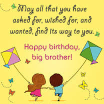 Happy Birthday Wishes To Big Birthday Quotes For Brother Happy Birthday To You