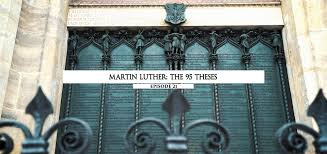 martin luther 95 thesis episode 21 martin luther the 95 theses lineage journey