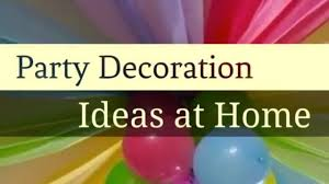 party decoration ideas at home 25 diy party decoration ideas at home for all ages youtube