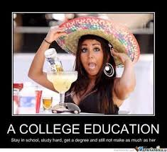 College Degree Meme - take college degree they said it will help you they said by