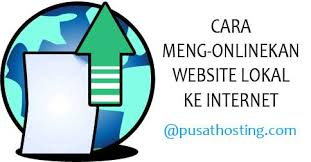 tutorial upload website ke internet cara mengonlinekan website dari localhost ke internet pusathosting