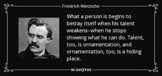 friedrich nietzsche quote what a person is begins to betray