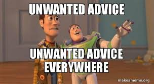 Advice Meme - unwanted advice unwanted advice everywhere buzz and woody toy