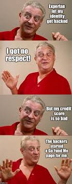 Bad Credit Meme - experian let my identity get hacked i got no respect but my credit