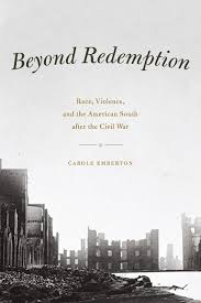 the redemption manual beyond redemption race violence and the american south after