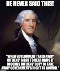 Right To Bear Arms Meme - your george washington meme on guns is wrong