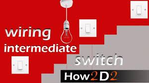3 way switching intermediate switch light switch wiring youtube