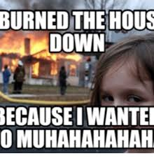 I Saw A Spider Meme - 25 best memes about saw a spider burned the house down saw a