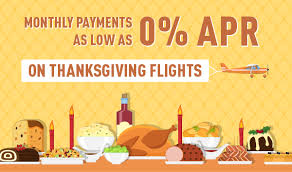 fly now and pay later with rates as low as 0 apr for thanksgiving