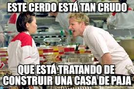 Hells Kitchen Meme - este cerdo est磧 tan crudo gordon ramsay enojado meme on memegen