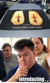 Potato Jesus Meme - jesus inside a potato by filipbaron meme center