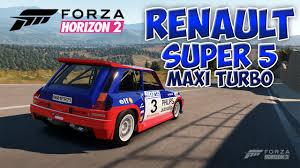 renault 5 maxi turbo forza horizon 2 drive renault super 5 maxi turbo youtube