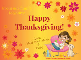 happy thanksgiving from our family to yours woof woof