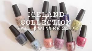 live swatches opi iceland collection fall winter 2017 youtube